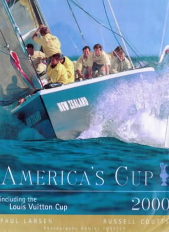 America's Cup 2000: Including the Louis Vuitton: Larsen, Paul C