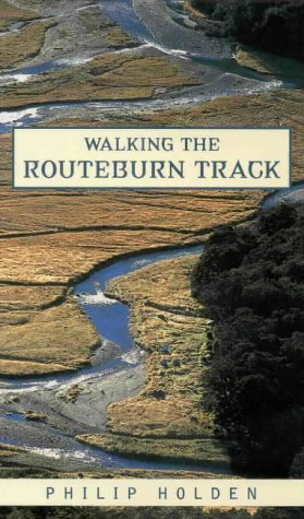 Walking the Routeburn Track: Philip Holden
