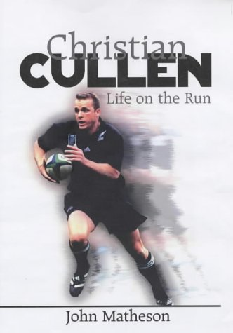 Christian Cullen : Life on the Run: Matheson, John