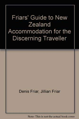 9781869589905: Friars' Guide to New Zealand Accommodation for the Discerning Traveller