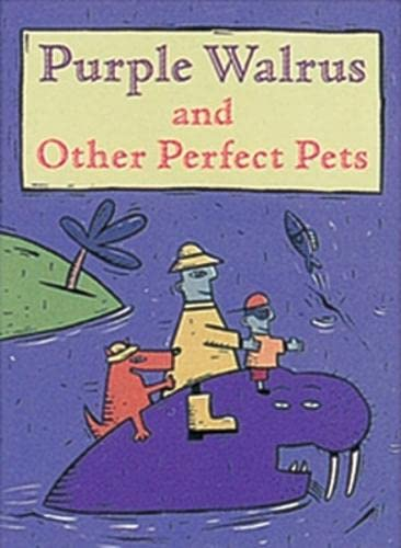 Purple Walrus and Other Perfect Pets [Jan: Marian Lough; Dot