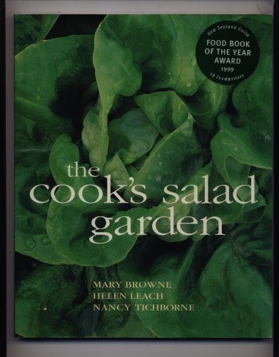 The Cook's Salad Garden: Mary Browne,Helen Leach,Nancy
