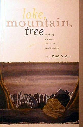 9781869620226: Lake, mountain, tree: An anthology of writing on New Zealand nature & landscape
