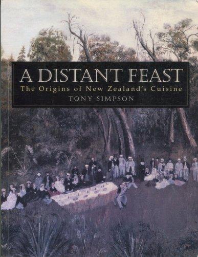 A distant feast: The origins of New Zealand's cuisine: Tony Simpson