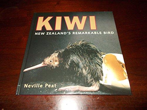 Kiwi: New Zealand's remarkable bird: Peat, Neville
