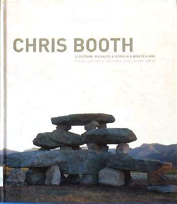 Chris Booth: Sculpture in Europe, Australia, and New Zealand ( A Godwit Book): Edward Lucie-Smith; ...