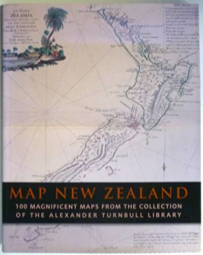 9781869621261: Map New Zealand: 100 Magnificent Maps from the Collection of the Alexander Turnbull Library