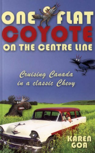 9781869661205: One Flat Coyote on the Centre Line: Cruising Canada in a Classic Chevy