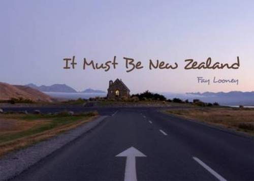 It Must Be New Zealand [Hardcover] [Jan: See Image