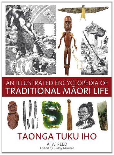 9781869663612: An Illustrated Encyclopedia of Traditional Maori Life: Taonga Tuku Iho