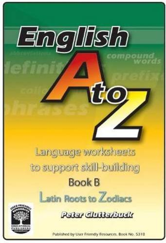 9781869683696: English A-Z: Latin Roots to Zodiacs Book B: Language Worksheets to Support Skill-Building