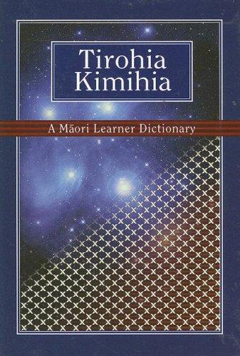 9781869691738: Tirohia Kimihia: Dictionary for Both Fluent Speakers and Learners of Te Reo Maori
