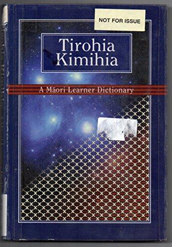 9781869691790: Tirohia Kimihia: a Maori Learner Dictionary