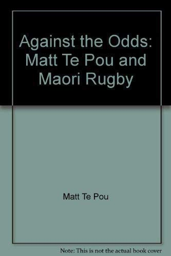 Against the Odds: Te Pou, Matt with Matt McIlraith