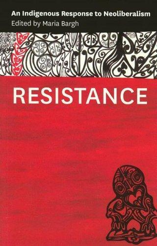 9781869692865: Resistance: An Indigenous Response to Neoliberalism