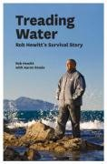 9781869693183: Treading Water: Rob Hewitt's Survival Story