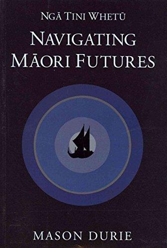 NGA Tini Whetu: Navigating Maori Futures (Paperback): Mason Durie