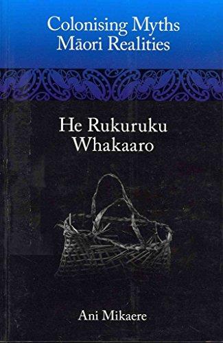 9781869694531: Colonising Myths: Maori Realities―He Rukuruku Whakaaro