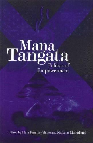 Mana Tangata: Politics of Empowerment: HUIA Publishers