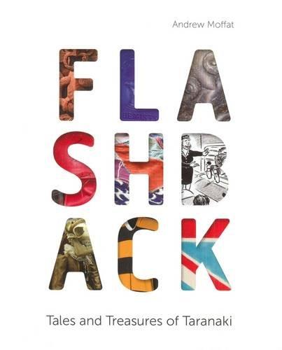 Flashback: Tales and Treasures of Taranaki (Paperback): Andrew Moffat