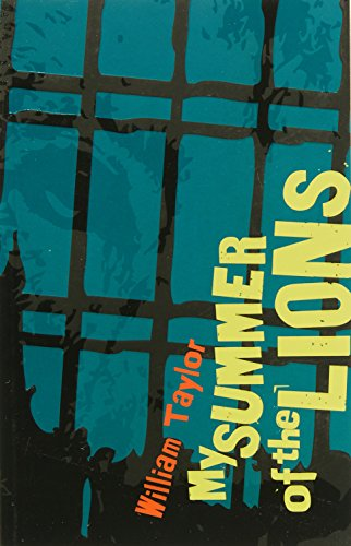 My Summer of the Lions (Nitty Gritty Novels. Series II): Taylor, William