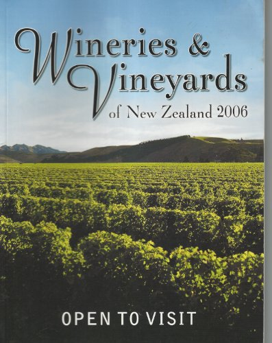9781869710200: Wineries And Vineyards Of New Zealand 2006 - Open To Visit