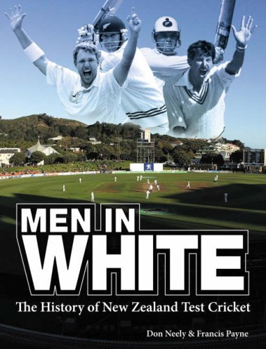 9781869710958: Men in White: the History of New Zealand International Test Cricket