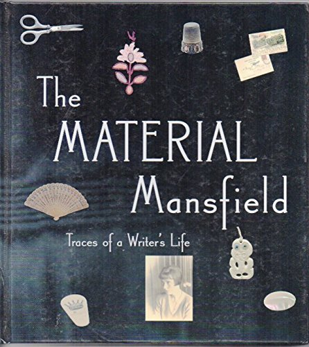 9781869790141: The Material Mansfield: Traces of a Writer's Life