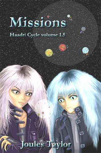 Missions (Haadri Cycle volume 1.5) (an author signed first printing): Taylor, Joules