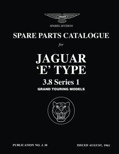 Spare Parts Catalogue for Jaguar 'E'-Type 3.8 Series 1 Grand Touring Models: Owners Manual (Official Parts Catalogue) (9781869826314) by Ltd, Brooklands Books