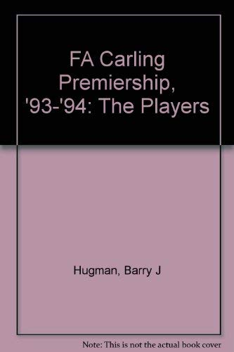Carling Premiership The Players : A Complete Guide to Every Player 1993 - 1994.: Barry J. Hugman ...