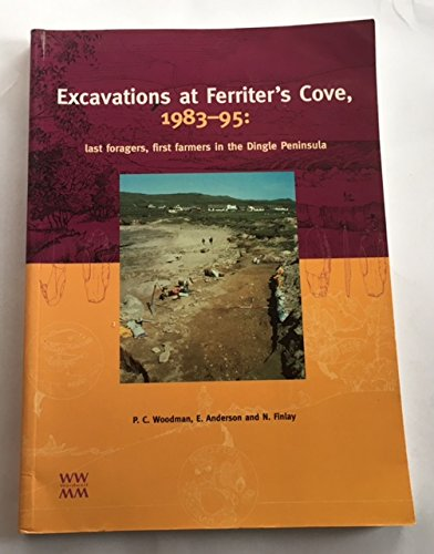 9781869857332: Excavations at Ferriter's Cove 1983-1995: last foragers, first farmers in the Dingle Peninsula