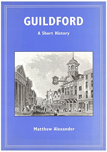 Guildford a Short History: Alexander Matthew