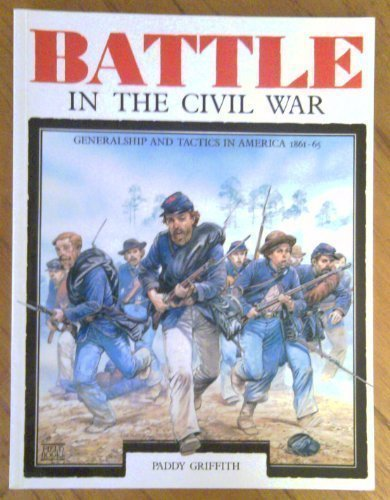Battle in the Civil War: Generalship and: Griffith, Paddy
