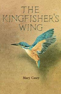 9781869887315: Kingfisher's Wing: Visionary Reconstruction of the Life of Plotinus
