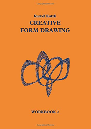 Creative Form Drawing: Workbook 2 (Bk. 2): Kutzli, Rudolf