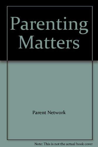 Parenting Matters - Ways to bring up: Parent Network and
