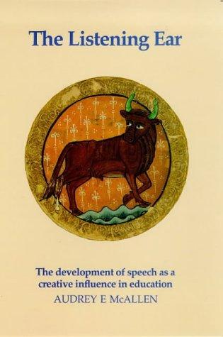 The Listening Ear: The Development of Speech: McAllen, Audrey E.