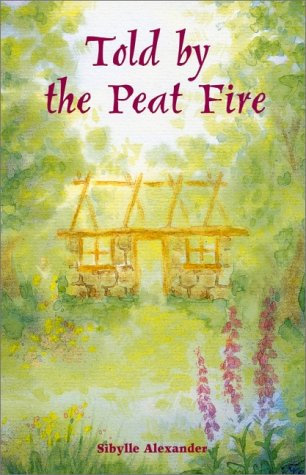 Told By the Peat Fire: Sibylle Alexander