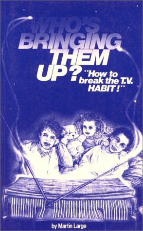 9781869890247: Who's Bringing Them Up? Television and Child Development: How to Break the T.V. Habit (Lifeways)