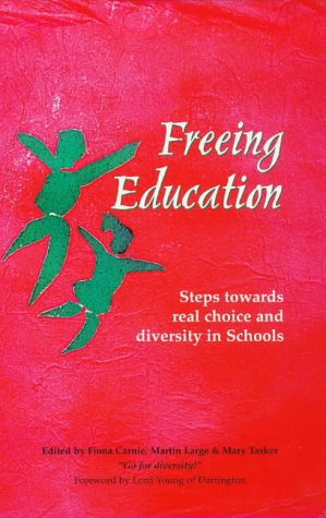 9781869890827: Freeing Education: Steps Towards Real Choice and Diversity in Schools (Social Ecology Series)