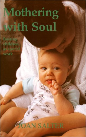 9781869890841: Mothering with Soul: Raising Children As Special Work (Early Years)