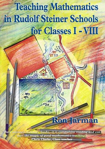 Teaching Mathematics in Rudolf Steiner Schools for: Ron Jarman