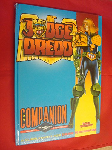 Judge Dredd Companion: A Supplement for Judge Dredd the Role-Playing Game (Product Code 004241): ...