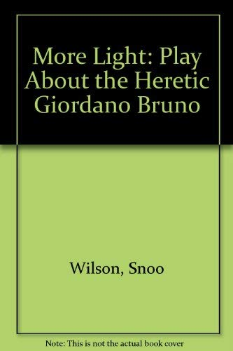 More Light : A Play about the Heretic Giordano Bruno