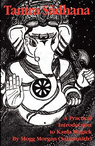 9781869928421: Tantra Sadhana: A Practical Introduction to Kaula Magick
