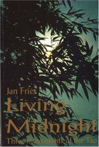 Living Midnight: Movements of the Tao (Paperback): Jan Fries