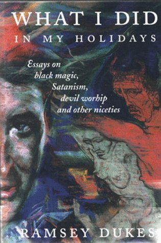 9781869928520: What I Did in My Holidays: Essays on Black Magic, Satanism, Devil Worship and Other Niceties