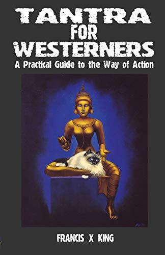 Tantra for Westerners: A Practical Guide to the Way of Action (1869928601) by King; Francis X. King