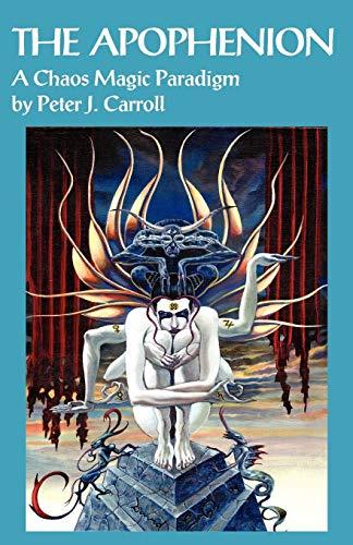 9781869928650: The Apophenion: A Chaos Magick Paradigm